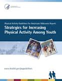 Physical Activity Guidelines for Americans Midcourse Report: Strategies to Increase Physical Activity Among Youth
