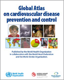 Global Atlas on Cardiovascular Disease Prevention and Control, WHO