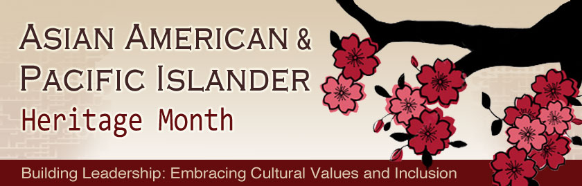 May is �Asian American and Pacific Islander Heritage Month