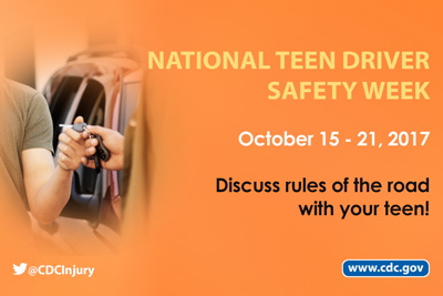 October 15-21 is National Teen Driver Safety Week